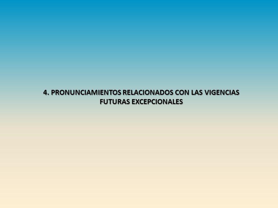 4. PRONUNCIAMIENTOS RELACIONADOS CON LAS VIGENCIAS FUTURAS EXCEPCIONALES