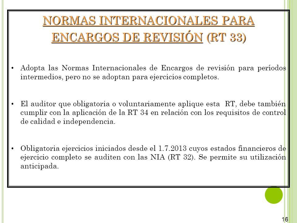 NORMAS INTERNACIONALES PARA ENCARGOS DE REVISIÓN (RT 33)