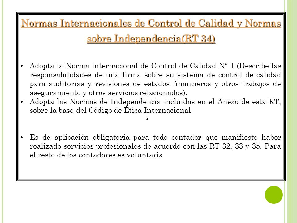 Normas Internacionales de Control de Calidad y Normas sobre Independencia(RT 34)