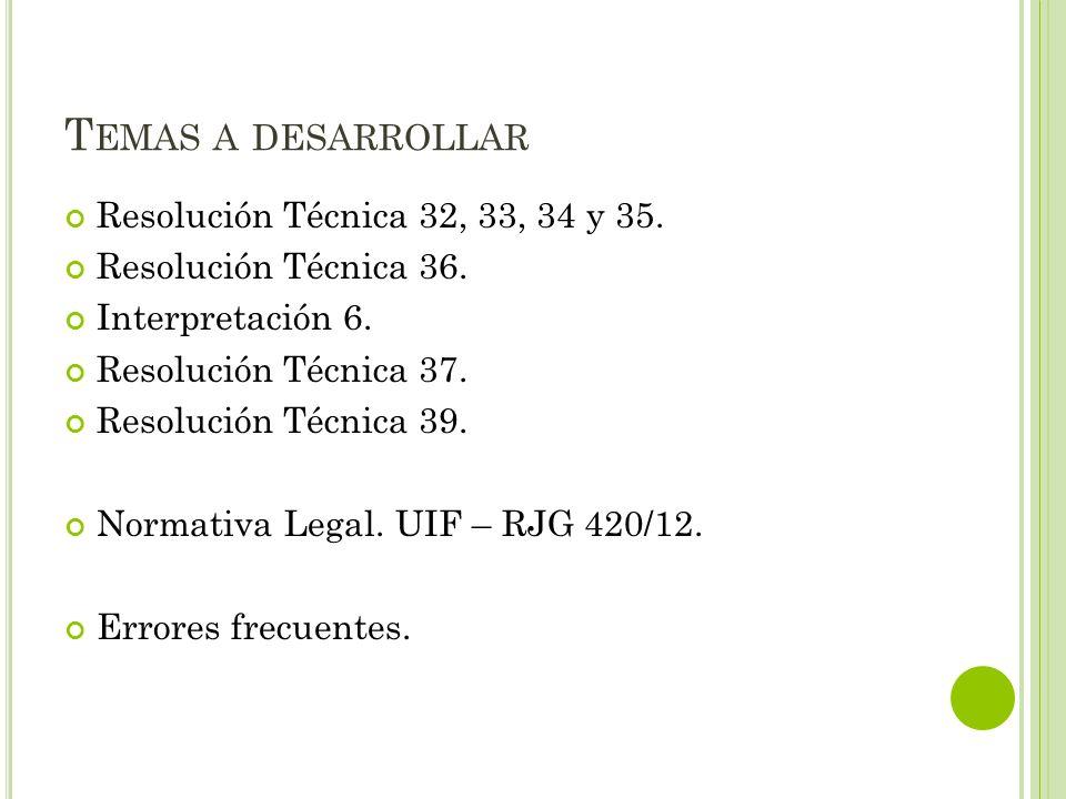 Temas a desarrollar Resolución Técnica 32, 33, 34 y 35.