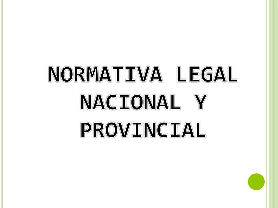 NORMATIVA LEGAL NACIONAL Y PROVINCIAL