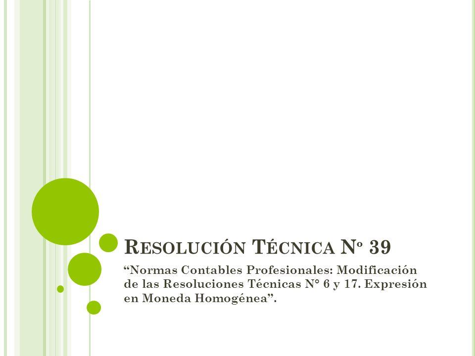 Resolución Técnica Nº 39 Normas Contables Profesionales: Modificación de las Resoluciones Técnicas N° 6 y 17.