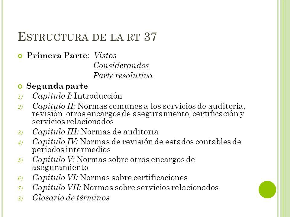 Estructura de la rt 37 Primera Parte: Vistos Considerandos