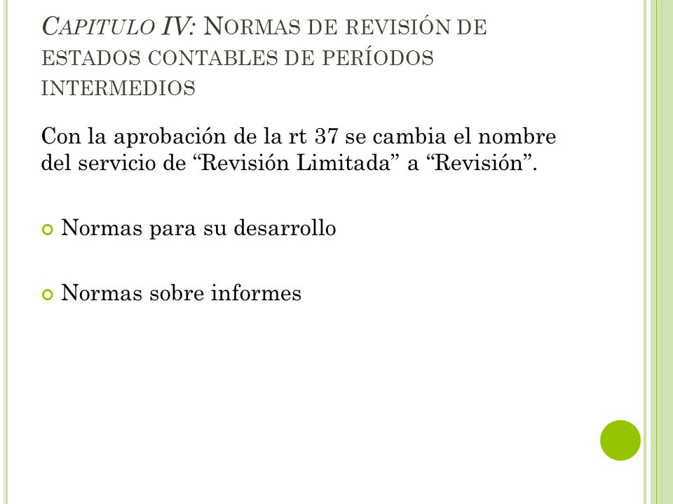 Capitulo IV: Normas de revisión de estados contables de períodos intermedios