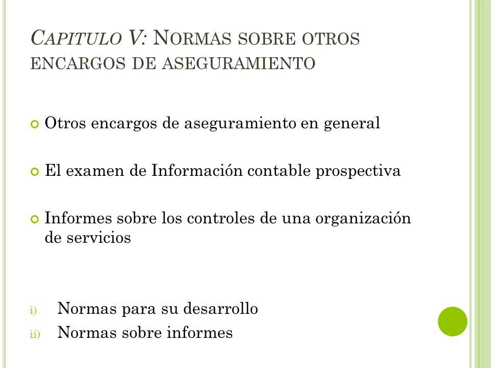 Capitulo V: Normas sobre otros encargos de aseguramiento