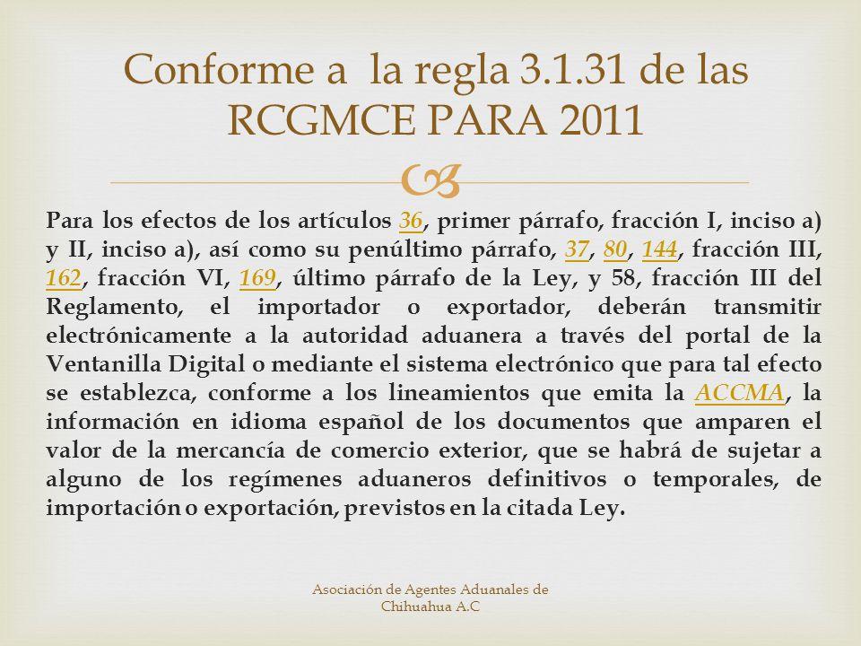 Conforme a la regla 3.1.31 de las RCGMCE PARA 2011