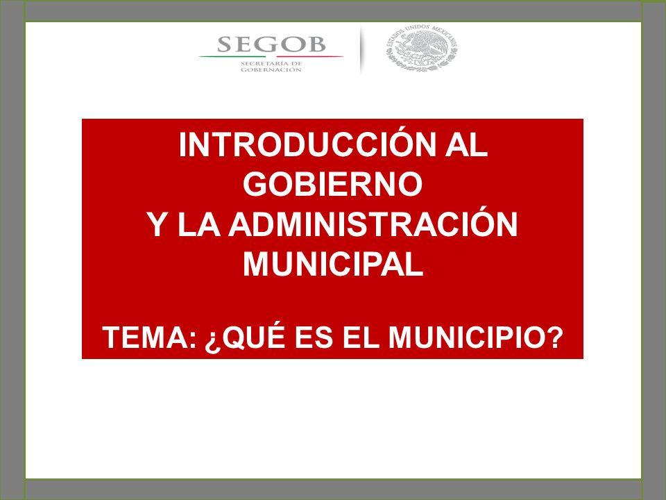 INTRODUCCIÓN AL GOBIERNO Y LA ADMINISTRACIÓN MUNICIPAL