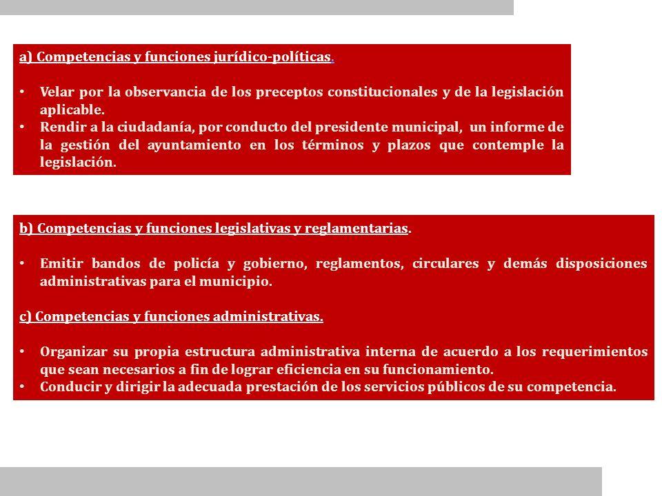 a) Competencias y funciones jurídico-políticas.