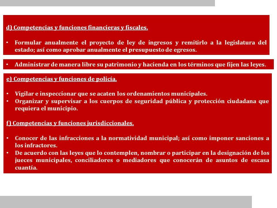 d) Competencias y funciones financieras y fiscales.
