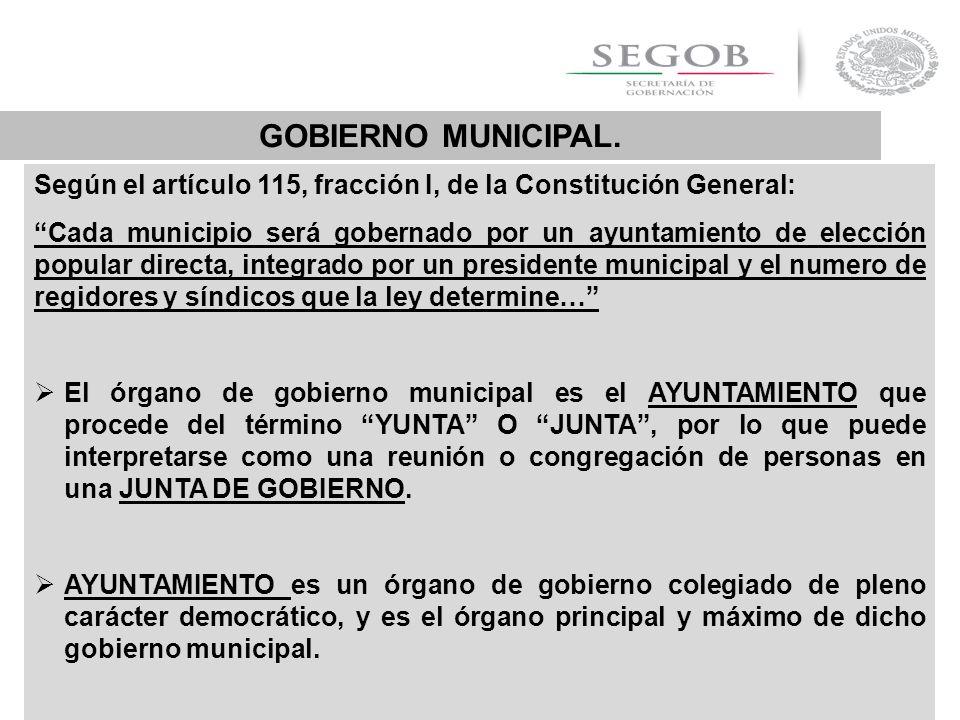 GOBIERNO MUNICIPAL. Según el artículo 115, fracción I, de la Constitución General: