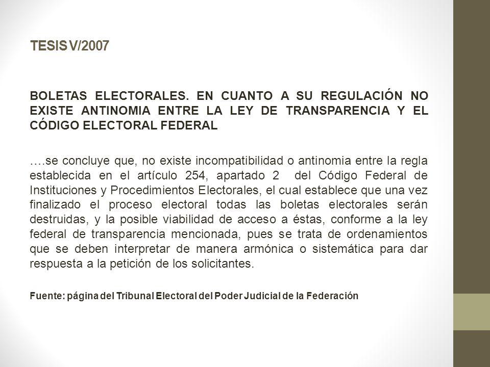 TESIS V/2007 BOLETAS ELECTORALES. EN CUANTO A SU REGULACIÓN NO EXISTE ANTINOMIA ENTRE LA LEY DE TRANSPARENCIA Y EL CÓDIGO ELECTORAL FEDERAL.
