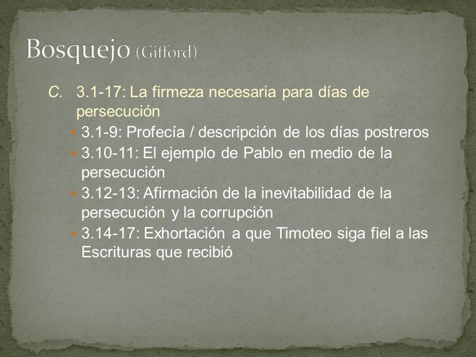 Bosquejo (Gifford) C. 3.1-17: La firmeza necesaria para días de persecución. 3.1-9: Profecía / descripción de los días postreros.