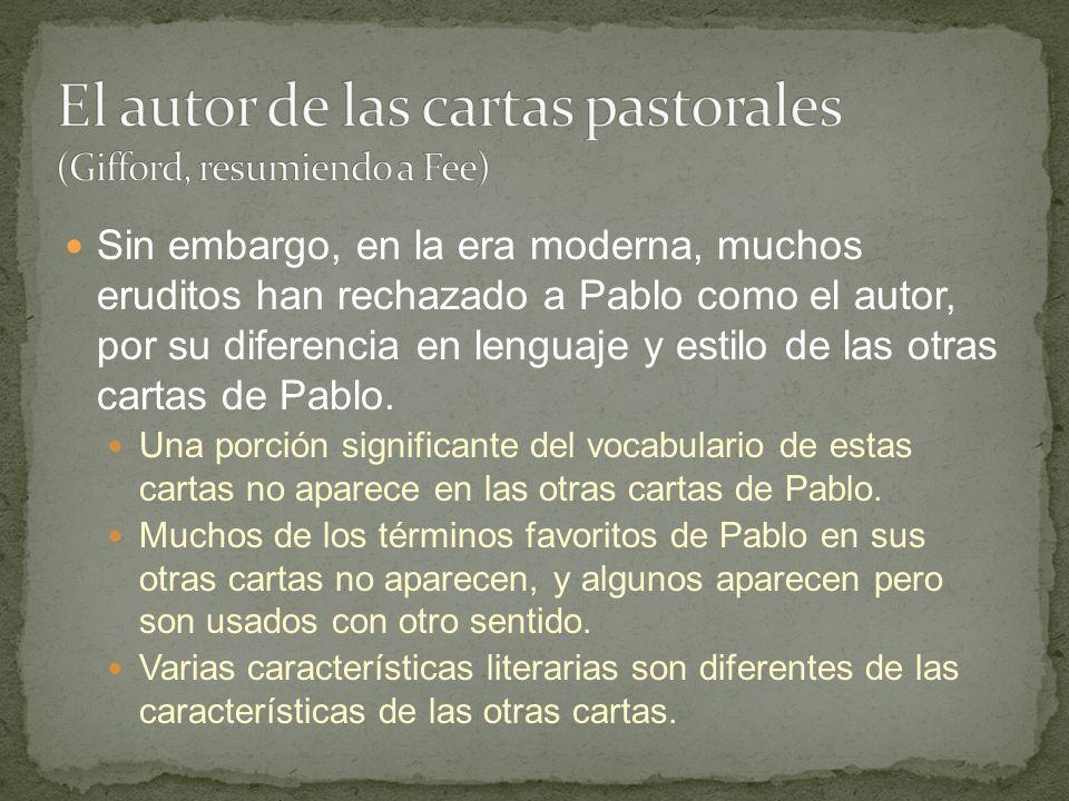El autor de las cartas pastorales (Gifford, resumiendo a Fee)