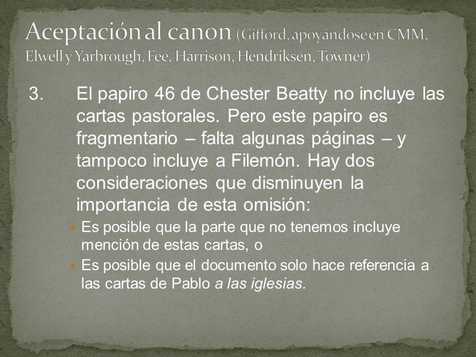 Aceptación al canon (Gifford, apoyándose en CMM, Elwell y Yarbrough, Fee, Harrison, Hendriksen, Towner)