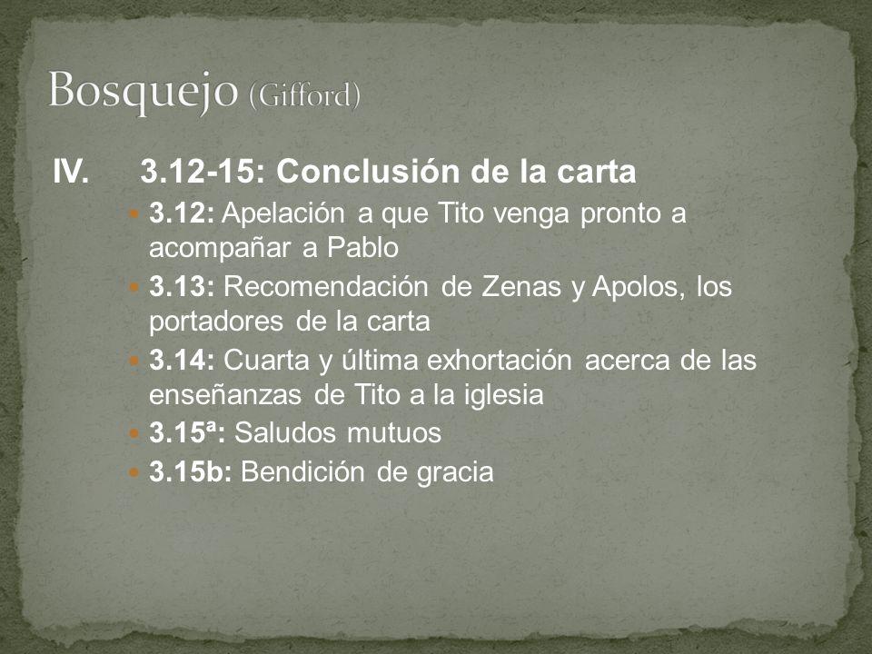 Bosquejo (Gifford) IV. 3.12-15: Conclusión de la carta
