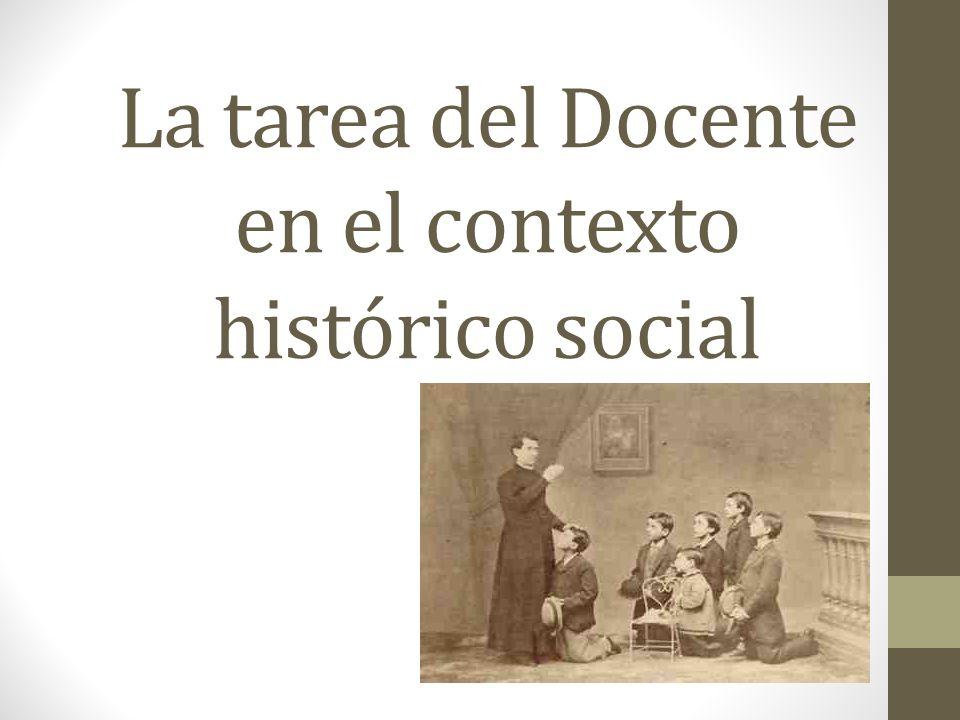 La tarea del Docente en el contexto histórico social