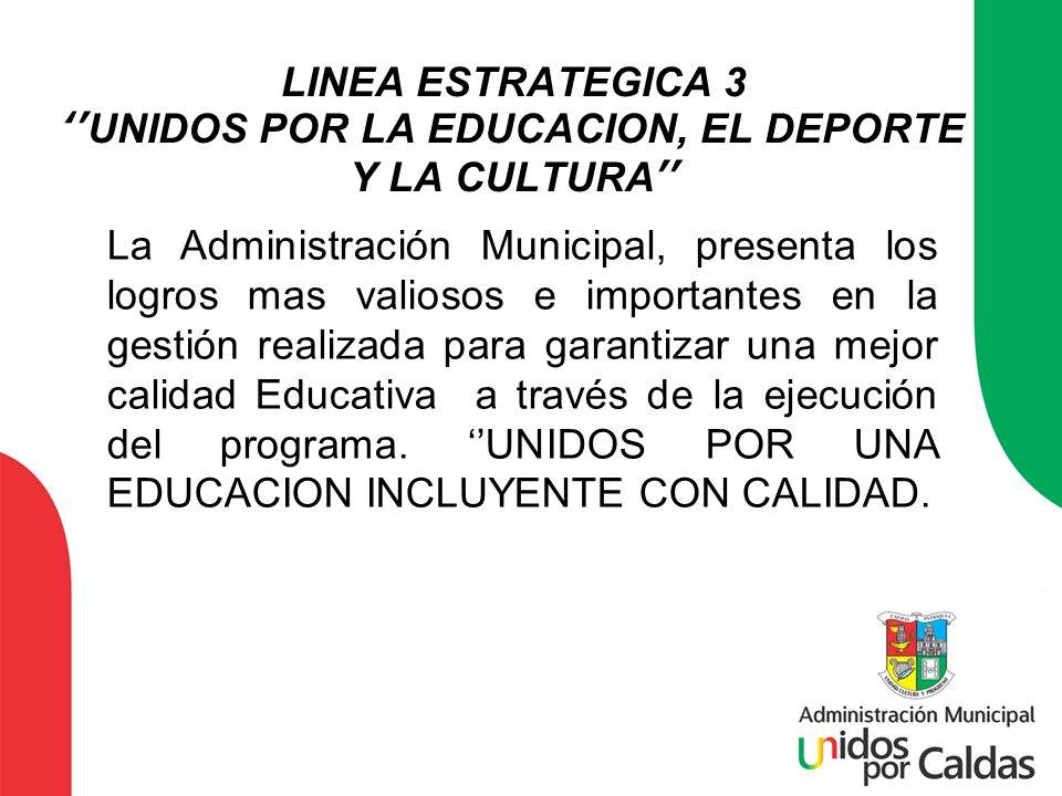 LINEA ESTRATEGICA 3 ''UNIDOS POR LA EDUCACION, EL DEPORTE Y LA CULTURA''