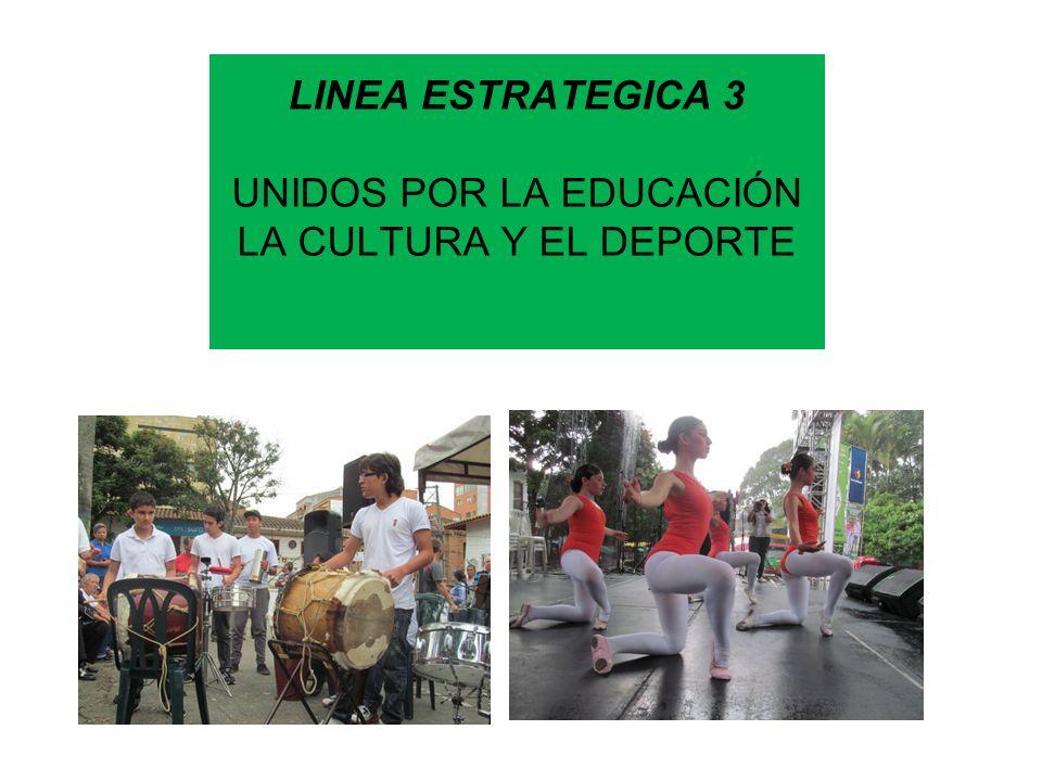 LINEA ESTRATEGICA 3 UNIDOS POR LA EDUCACIÓN LA CULTURA Y EL DEPORTE