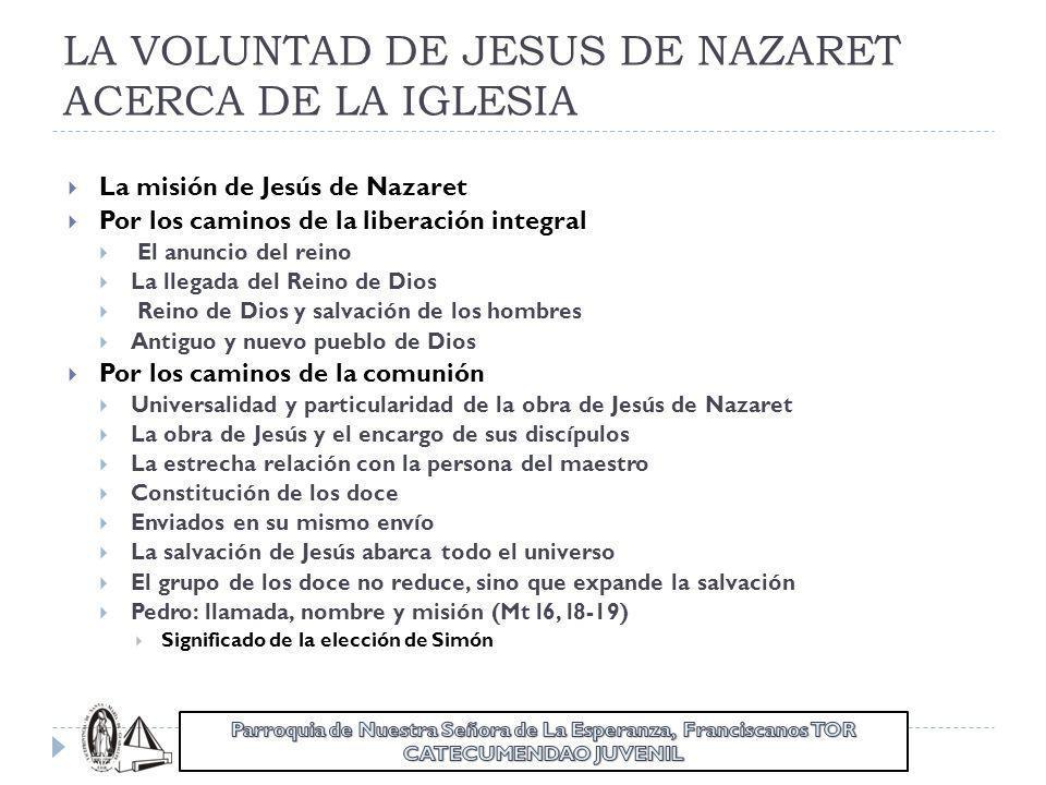 LA VOLUNTAD DE JESUS DE NAZARET ACERCA DE LA IGLESIA