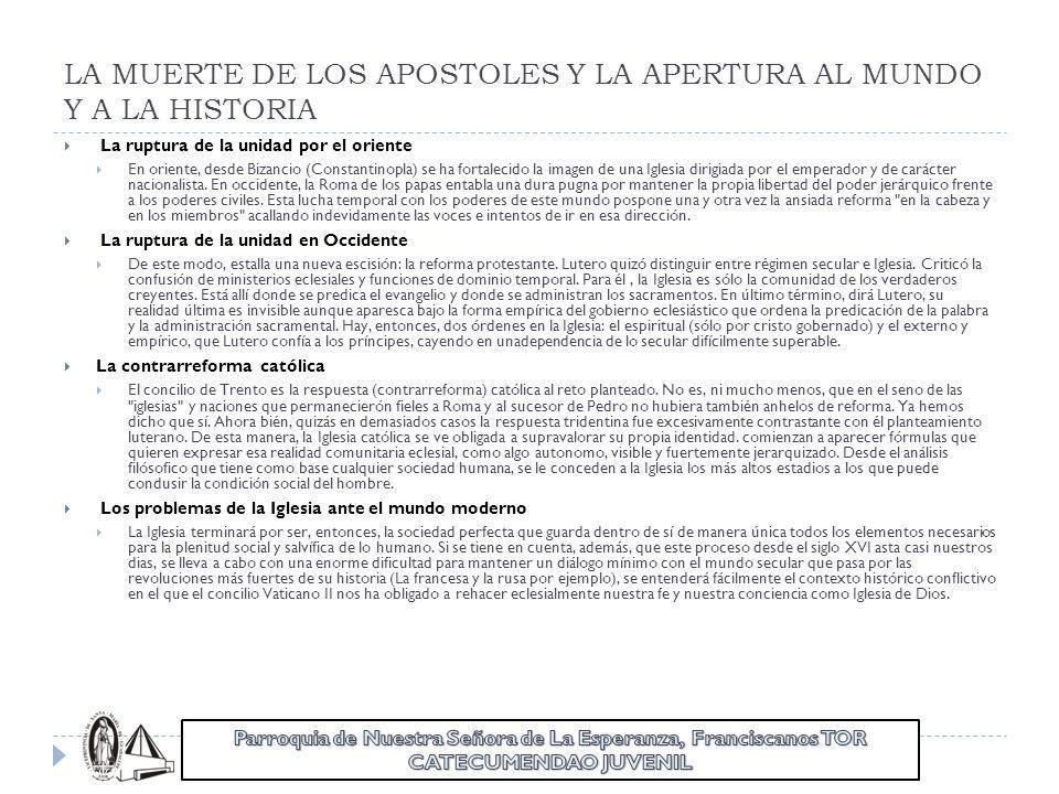 LA MUERTE DE LOS APOSTOLES Y LA APERTURA AL MUNDO Y A LA HISTORIA