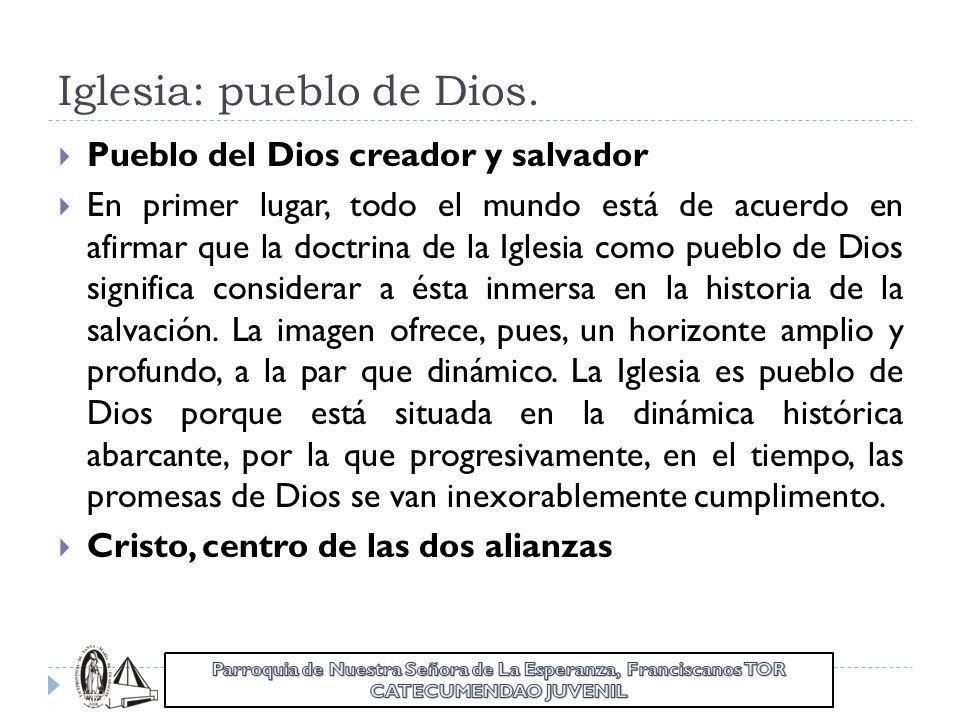 Iglesia: pueblo de Dios.