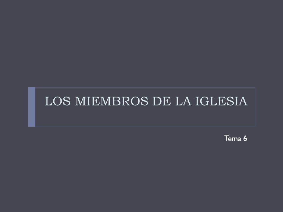 LOS MIEMBROS DE LA IGLESIA