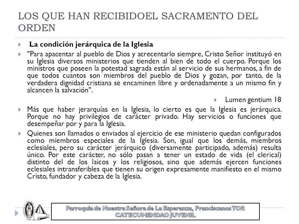 LOS QUE HAN RECIBIDOEL SACRAMENTO DEL ORDEN