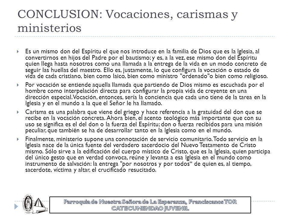 CONCLUSION: Vocaciones, carismas y ministerios
