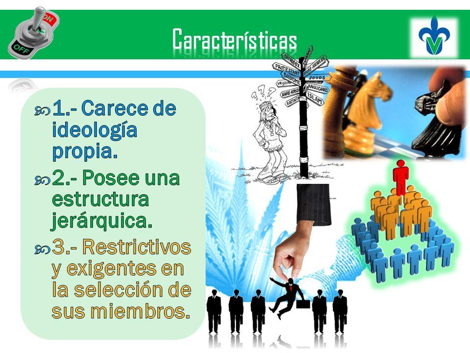 Características 1.- Carece de ideología propia.