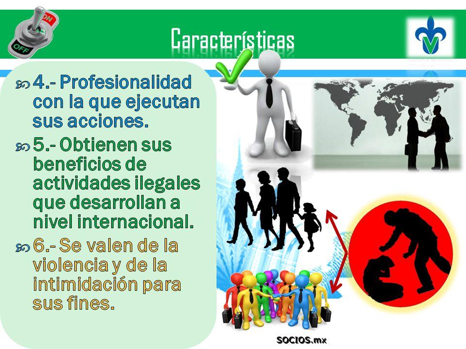Características 4.- Profesionalidad con la que ejecutan sus acciones.