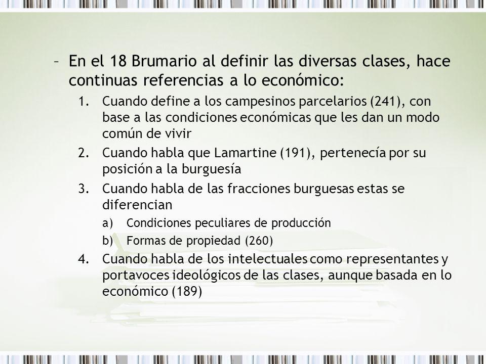 En el 18 Brumario al definir las diversas clases, hace continuas referencias a lo económico: