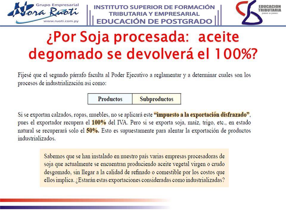 ¿Por Soja procesada: aceite degomado se devolverá el 100%