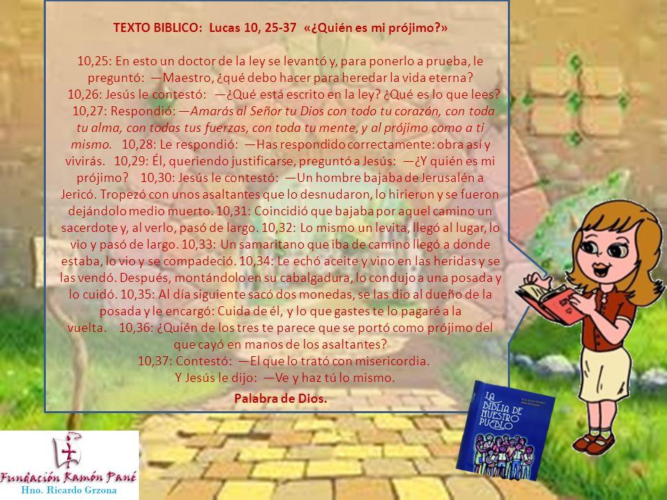 TEXTO BIBLICO: Lucas 10, 25-37 «¿Quién es mi prójimo »