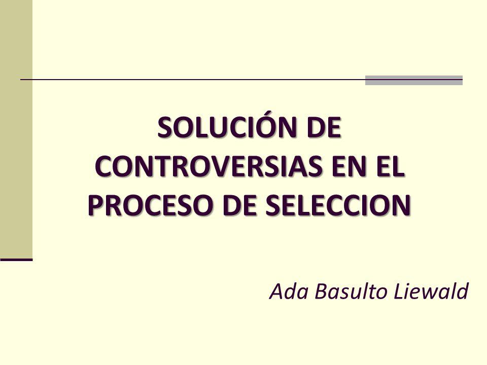 SOLUCIÓN DE CONTROVERSIAS EN EL PROCESO DE SELECCION