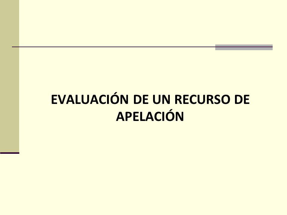 EVALUACIÓN DE UN RECURSO DE APELACIÓN