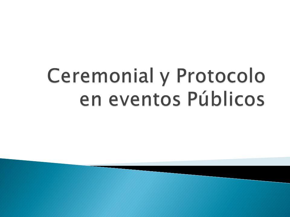 Ceremonial y Protocolo en eventos Públicos