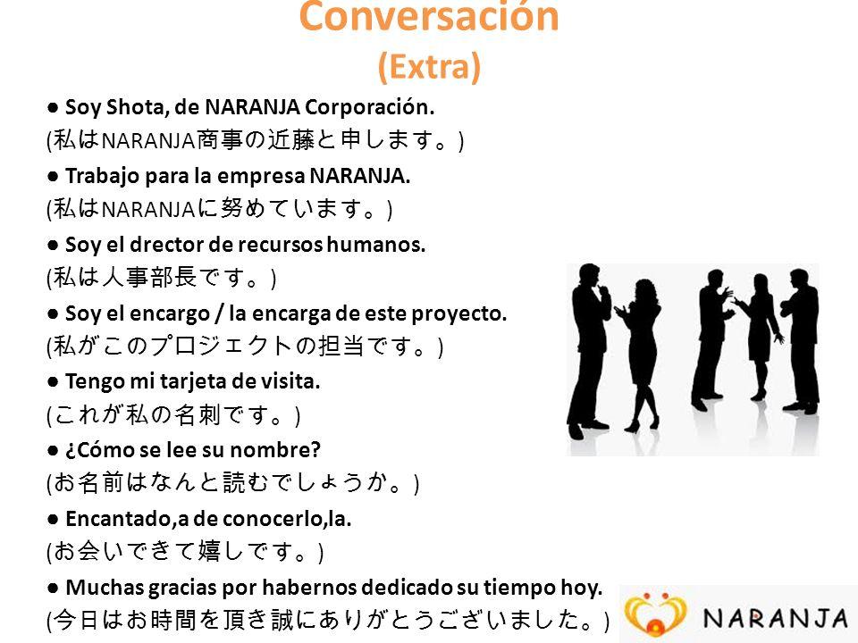 Conversación (Extra) ● Soy Shota, de NARANJA Corporación.