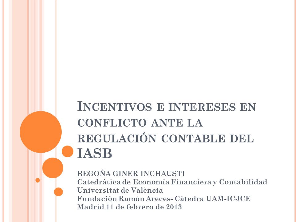 Incentivos e intereses en conflicto ante la regulación contable del IASB