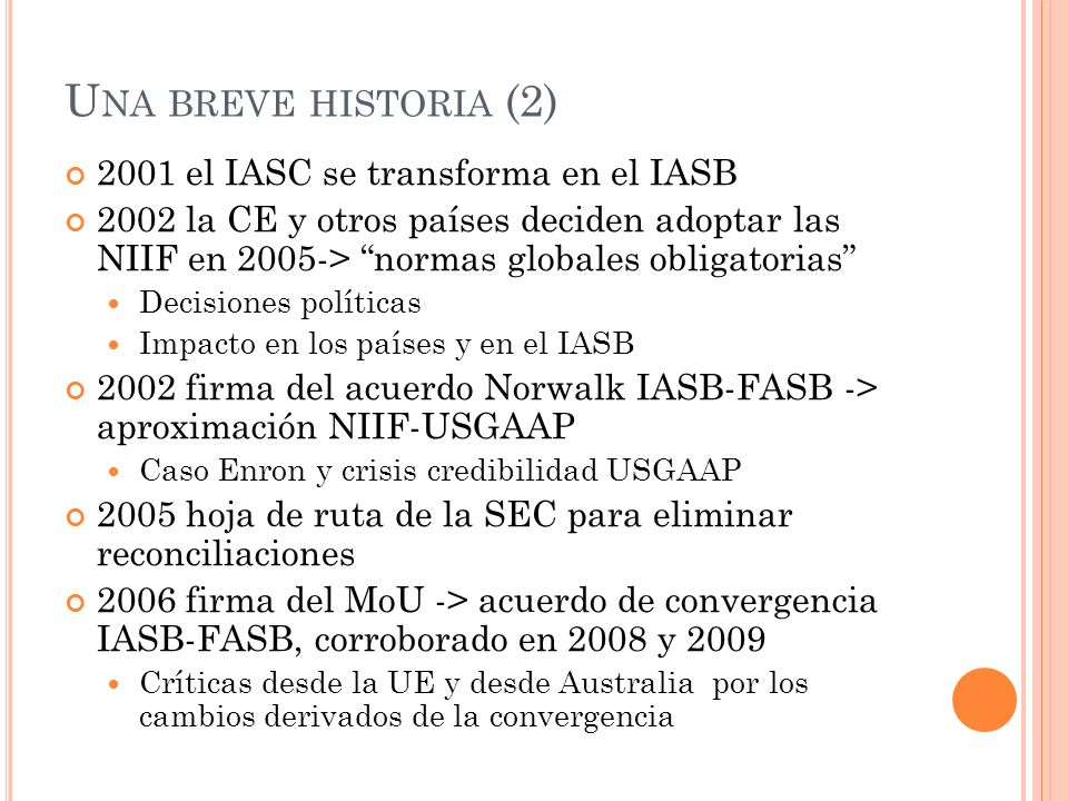 Una breve historia (2) 2001 el IASC se transforma en el IASB