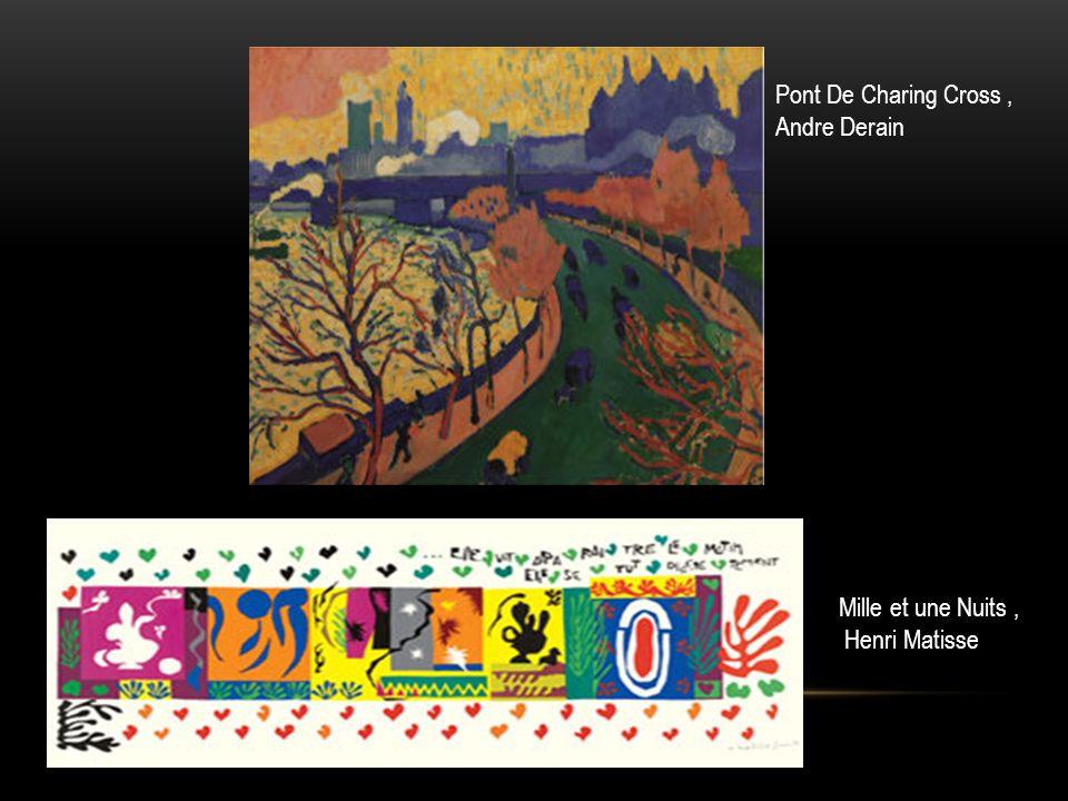 Pont De Charing Cross , Andre Derain Mille et une Nuits , Henri Matisse
