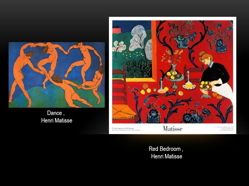 Dance , Henri Matisse Red Bedroom , Henri Matisse
