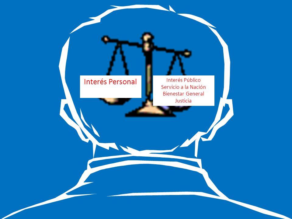 Interés Personal Interés Público Servicio a la Nación