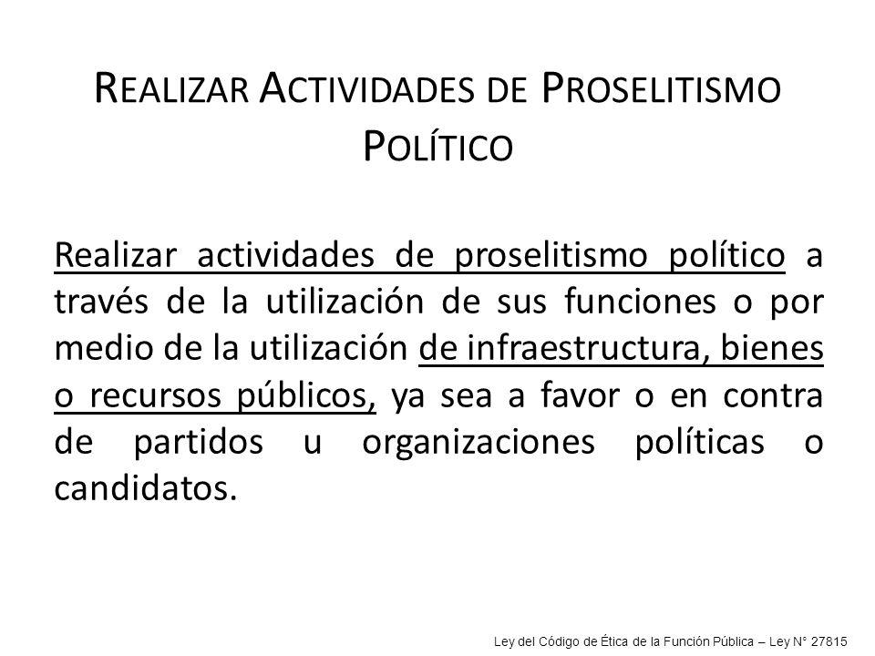 Realizar Actividades de Proselitismo Político