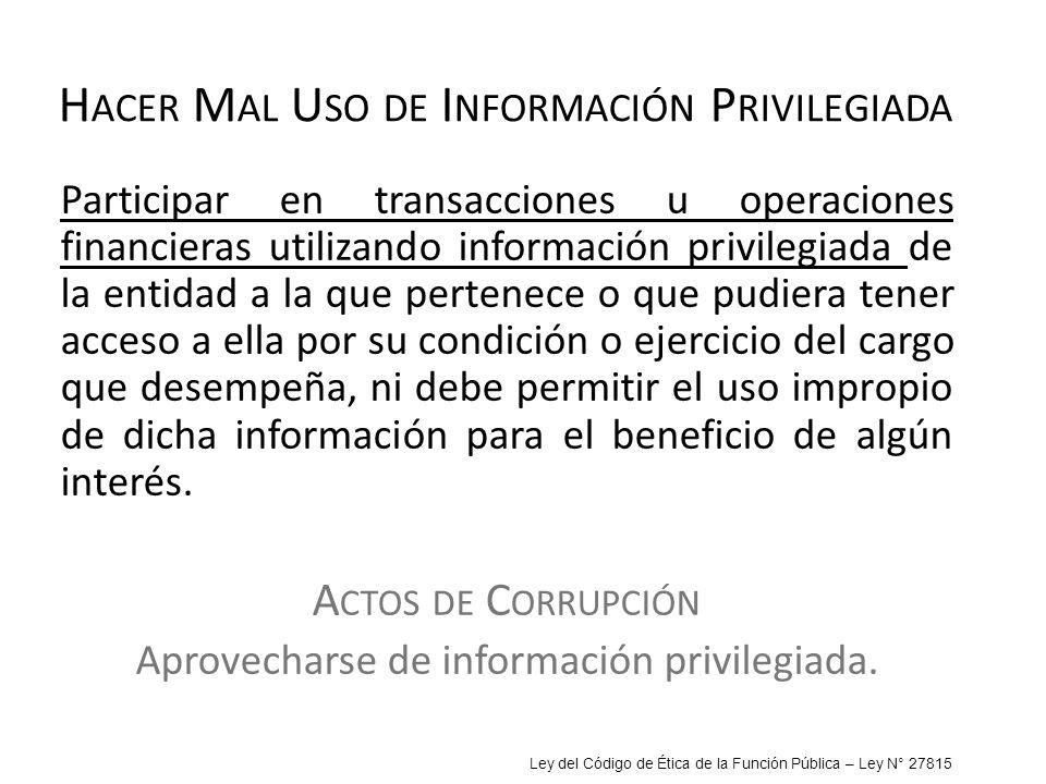 Hacer Mal Uso de Información Privilegiada