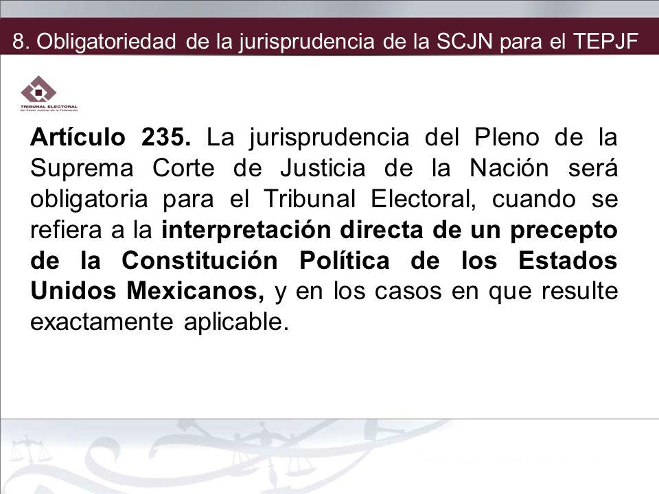 8. Obligatoriedad de la jurisprudencia de la SCJN para el TEPJF