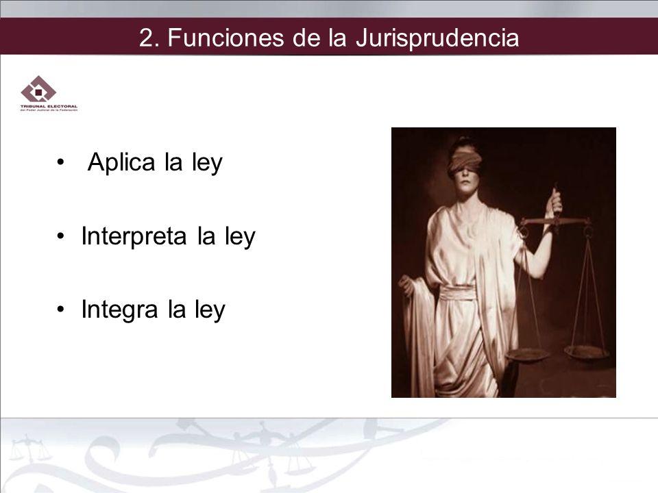 2. Funciones de la Jurisprudencia