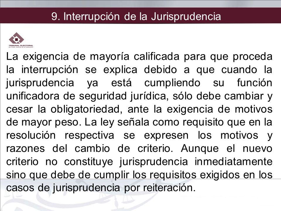 9. Interrupción de la Jurisprudencia