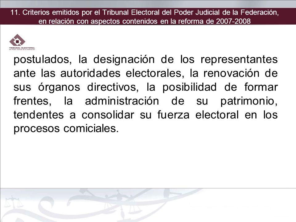 11. Criterios emitidos por el Tribunal Electoral del Poder Judicial de la Federación, en relación con aspectos contenidos en la reforma de 2007-2008