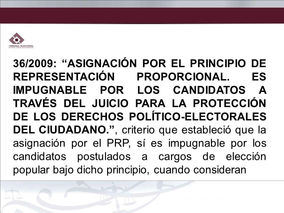 36/2009: ASIGNACIÓN POR EL PRINCIPIO DE REPRESENTACIÓN PROPORCIONAL