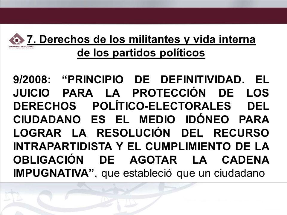 7. Derechos de los militantes y vida interna de los partidos políticos